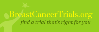 Find a breast cancer trial that's right for you.